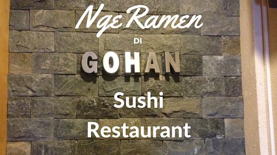 NgeRamen di Gohan Sushi