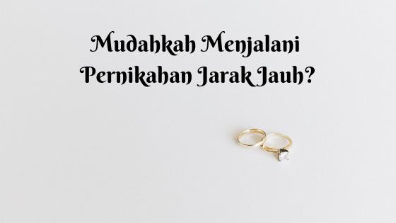 Pernikahan Jarak Jauh