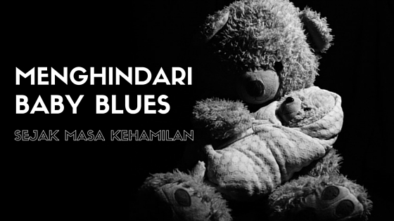 baby blues, post partum depression, kehamilan