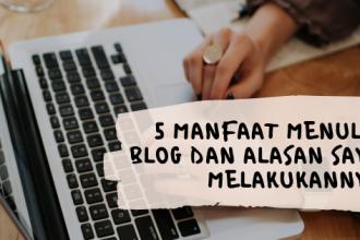 Manfaat Menulis Blog