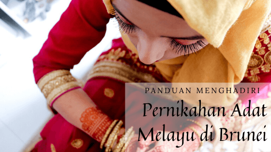Panduan Menghadiri Resepsi Pernikahan Adat Melayu di Brunei