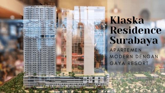 Klaska Residence, Apartemen di Surabaya Bergaya Resor