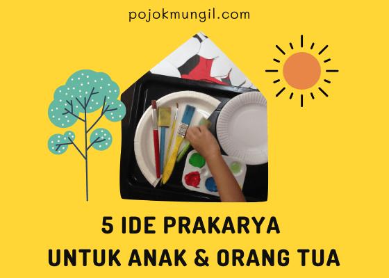 5 Ide Prakarya Untuk Anak dan Orang Tua
