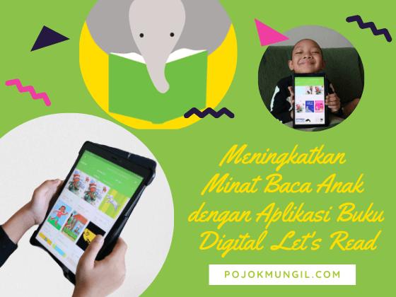 Menumbuhkan Minat Baca Anak dengan Aplikasi Perpustakaan Digital Let's Read