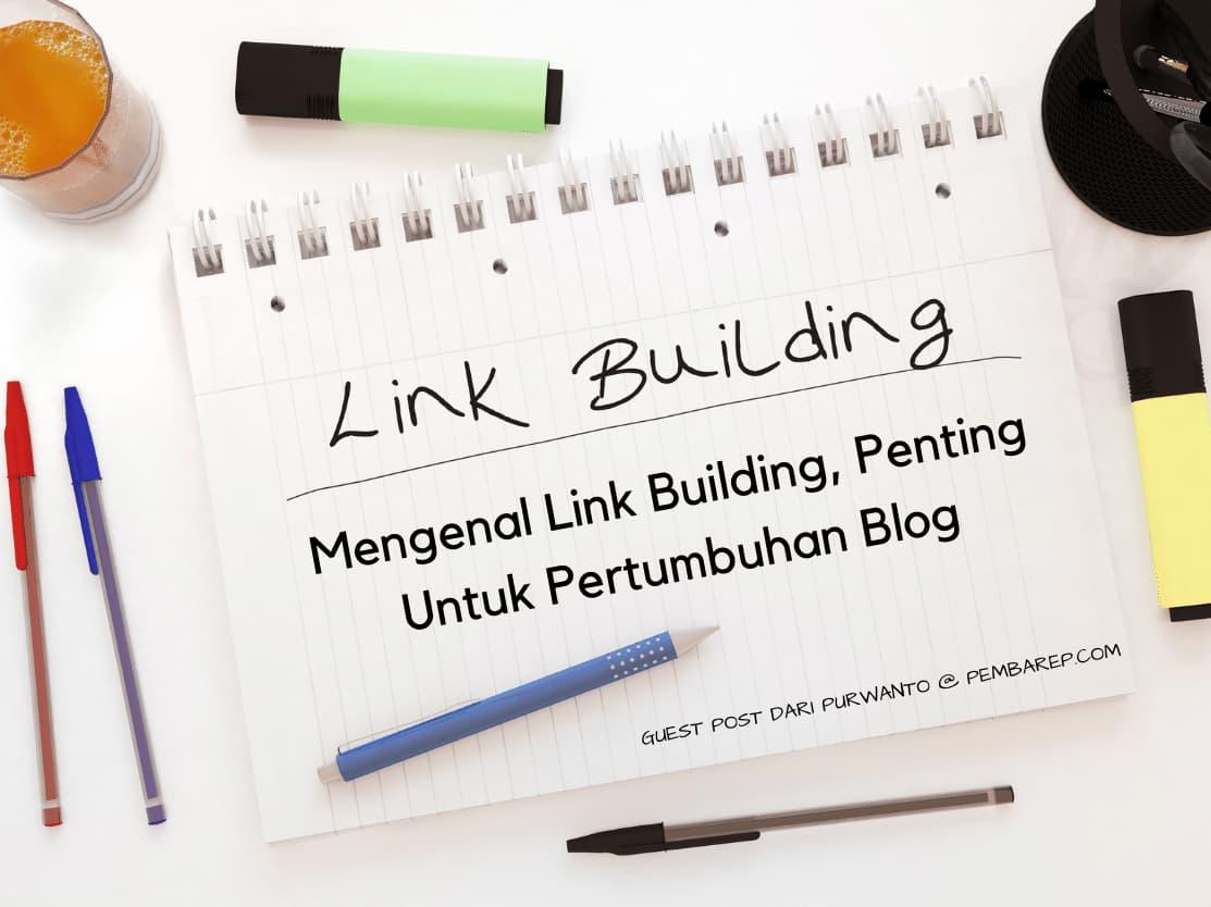 Mengenal Link Building, Penting Untuk Pertumbuhan Blog